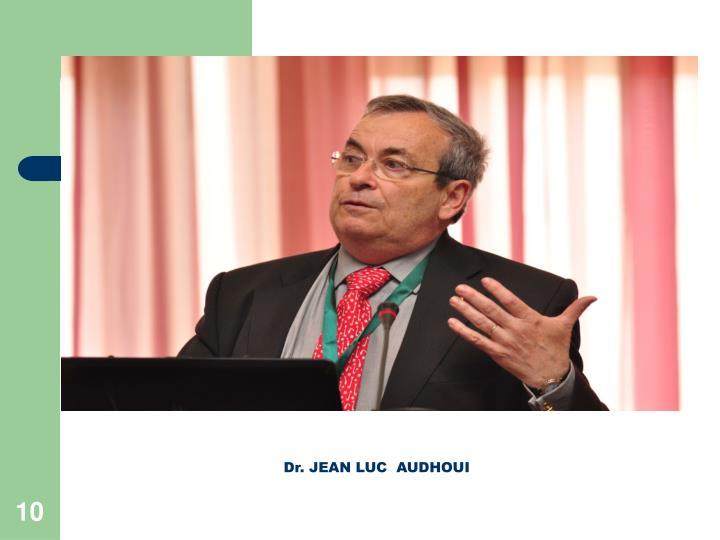 Dr. JEAN LUC  AUDHOUI