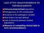 lack of firm recommendations for individual patients
