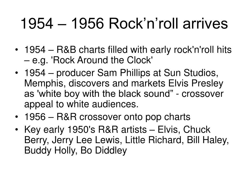 1954 – 1956 Rock'n'roll arrives