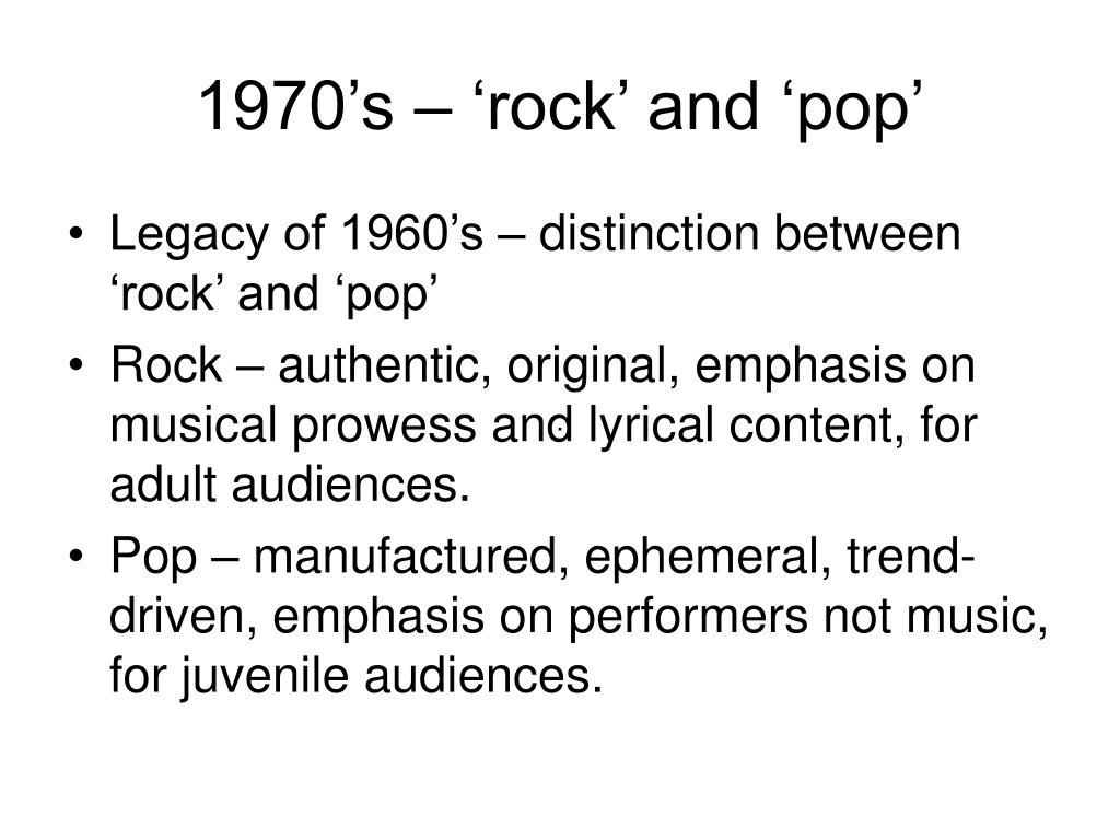 1970's – 'rock' and 'pop'