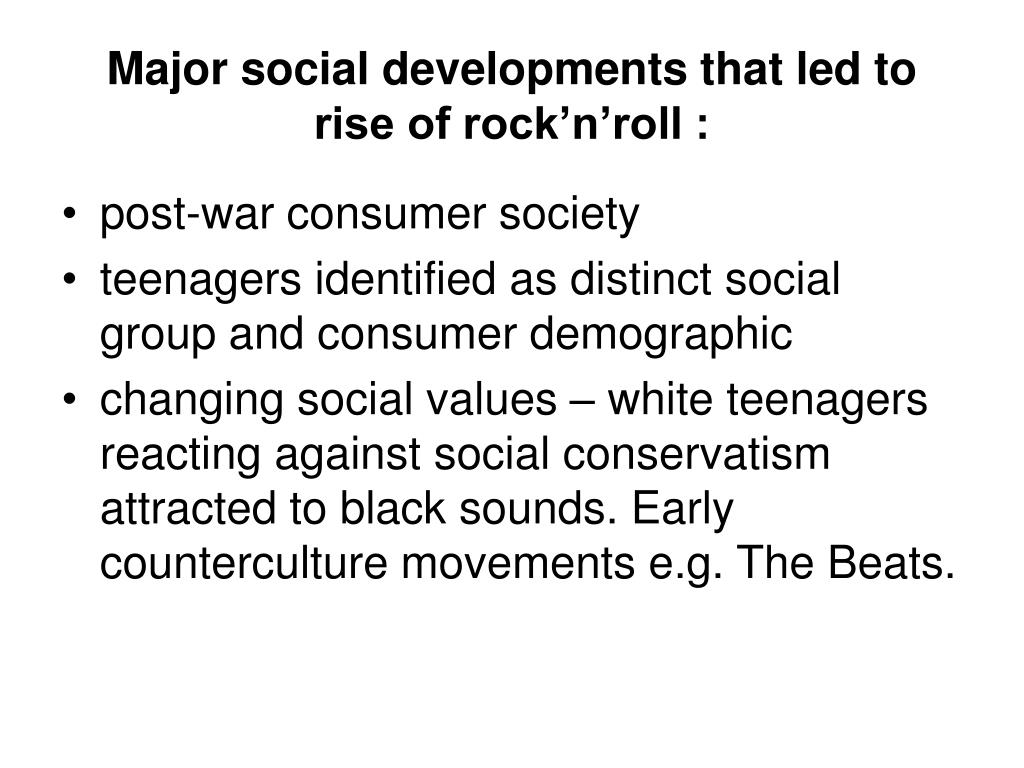 Major social developments that led to rise of rock'n'roll :