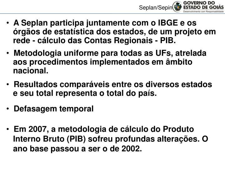 A Seplan participa juntamente com o IBGE e os