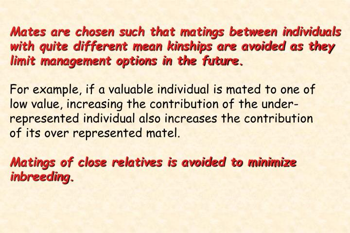 Mates are chosen such that matings between individuals