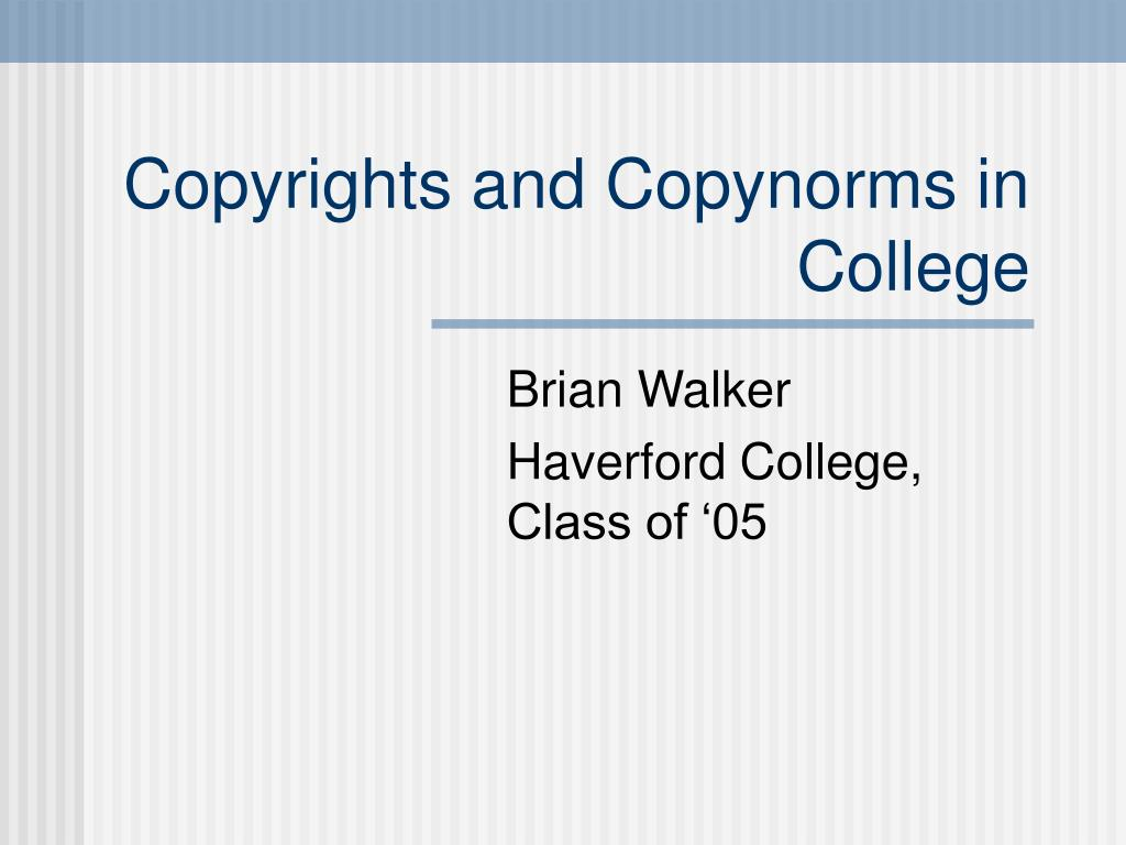 Copyrights and Copynorms in College