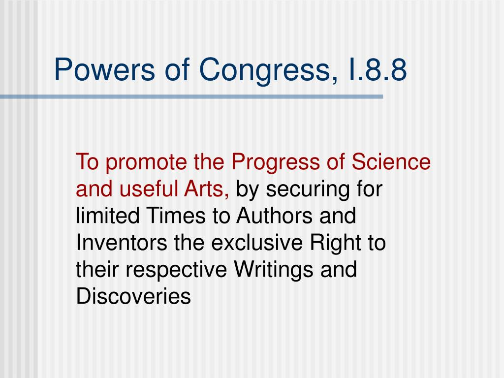 Powers of Congress, I.8.8