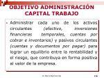 objetivo administraci n capital trabajo
