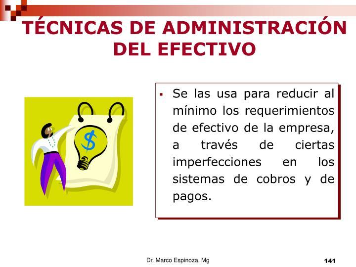 TÉCNICAS DE ADMINISTRACIÓN DEL EFECTIVO