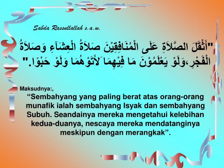 Sabda Rassullallah s.a.w,