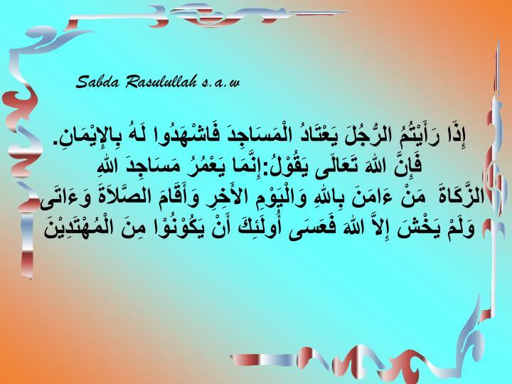 Sabda Rasulullah s.a.w
