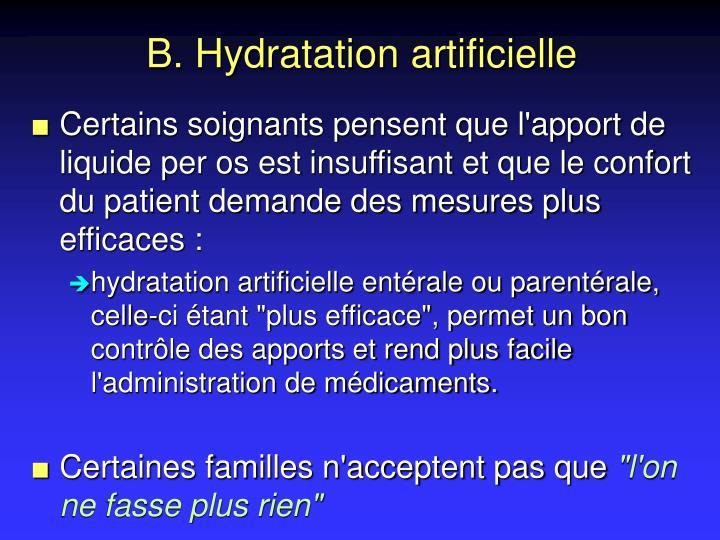 B. Hydratation artificielle