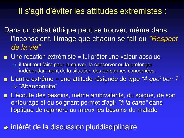 Il s'agit d'éviter les attitudes extrémistes :
