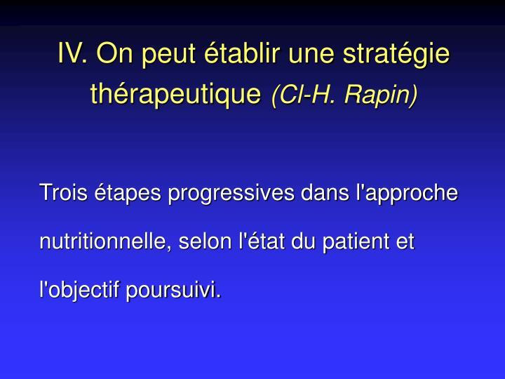 IV. On peut établir une stratégie thérapeutique