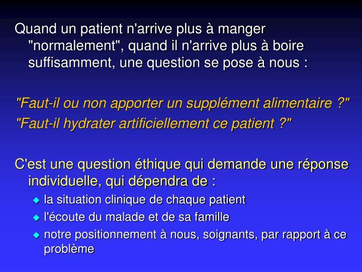 """Quand un patient n'arrive plus à manger """"normalement"""", quand il n'arrive plus à boire suffisamment, une question se pose à nous :"""