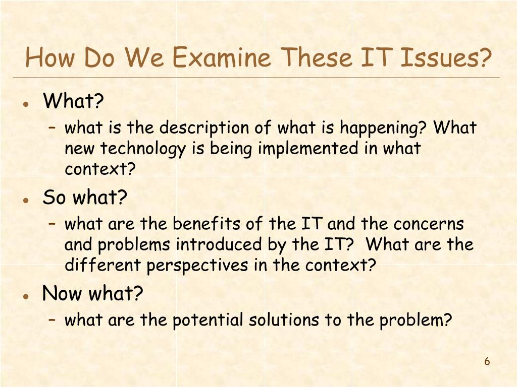 How Do We Examine These IT Issues?