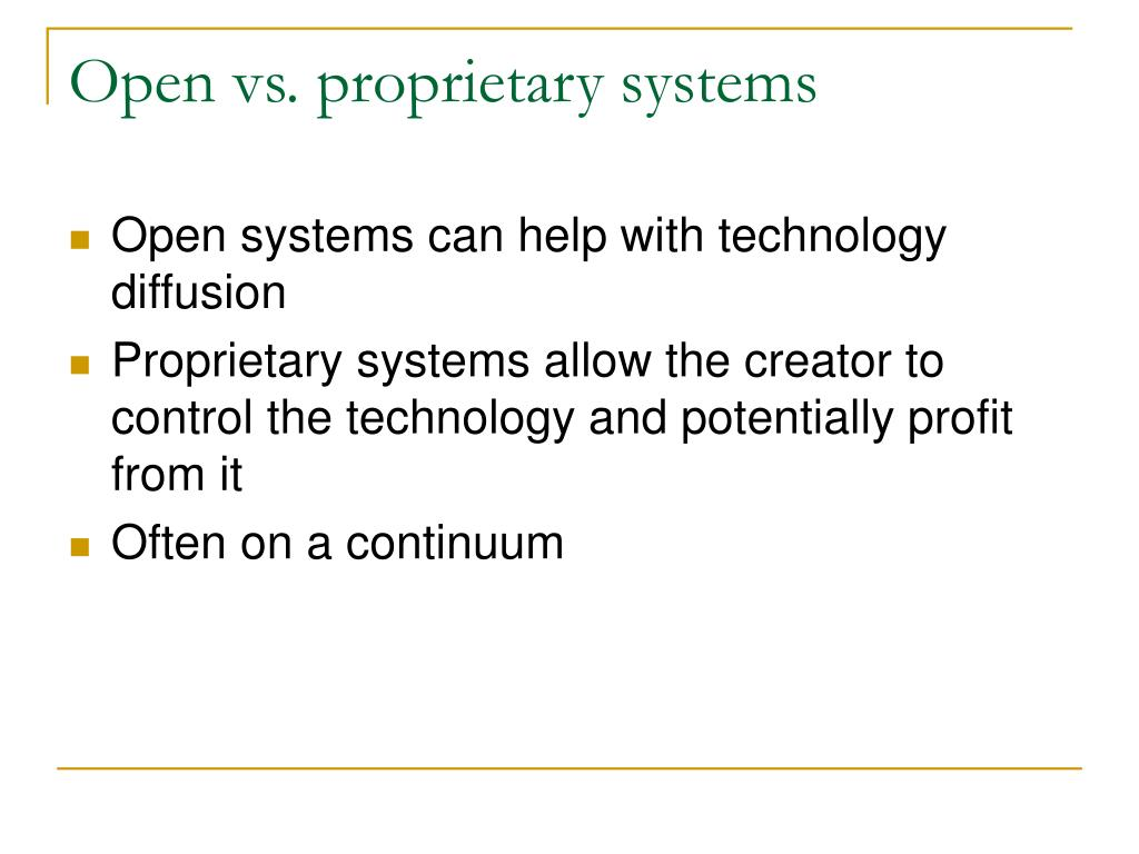 Open vs. proprietary systems