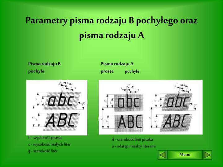 Parametry pisma rodzaju B pochyłego oraz pisma rodzaju A