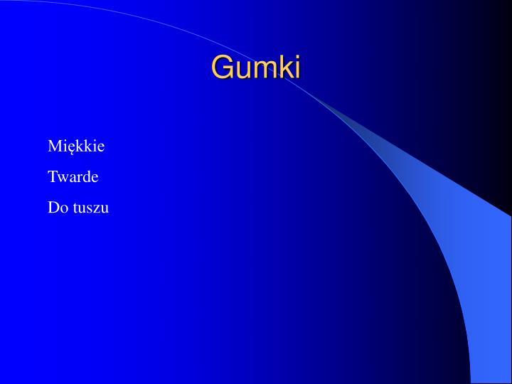 Gumki