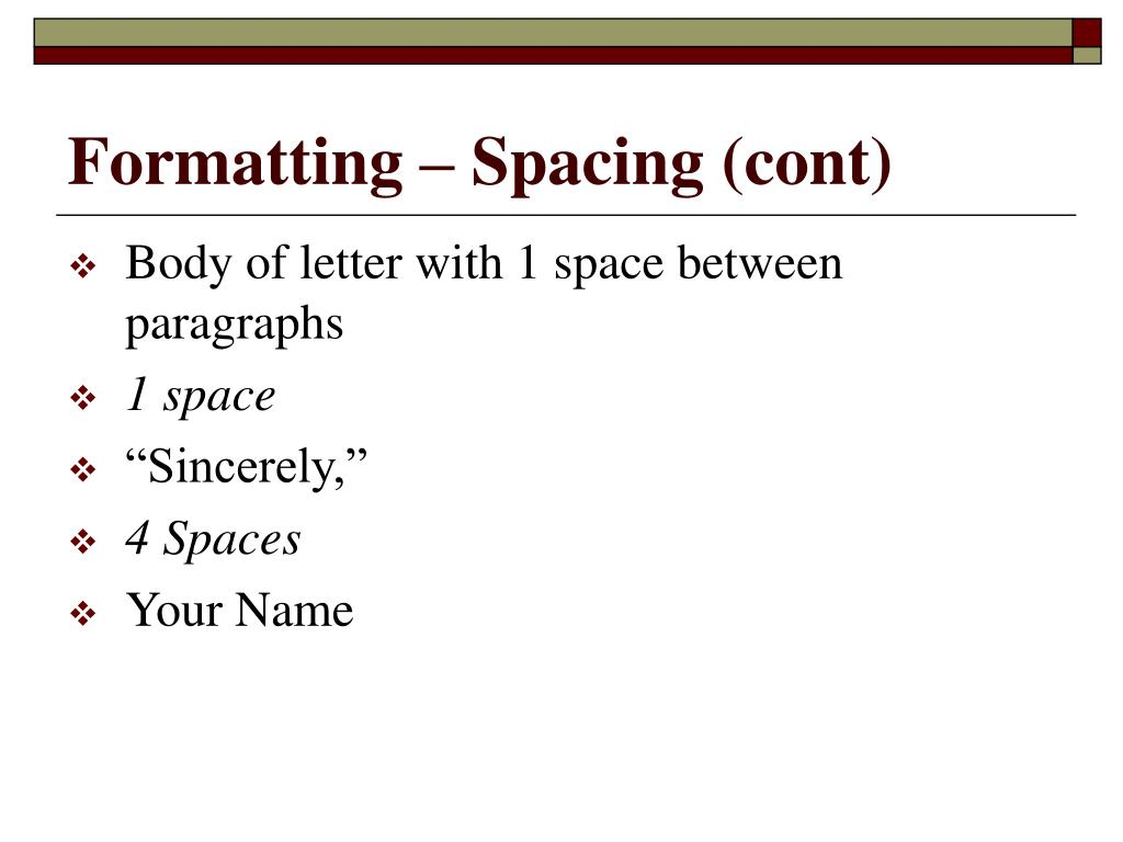 Formatting – Spacing (cont)