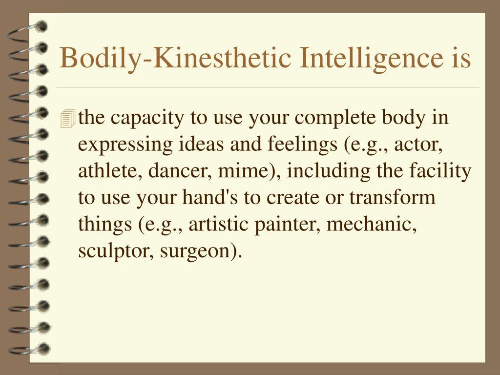 Bodily-Kinesthetic Intelligence is