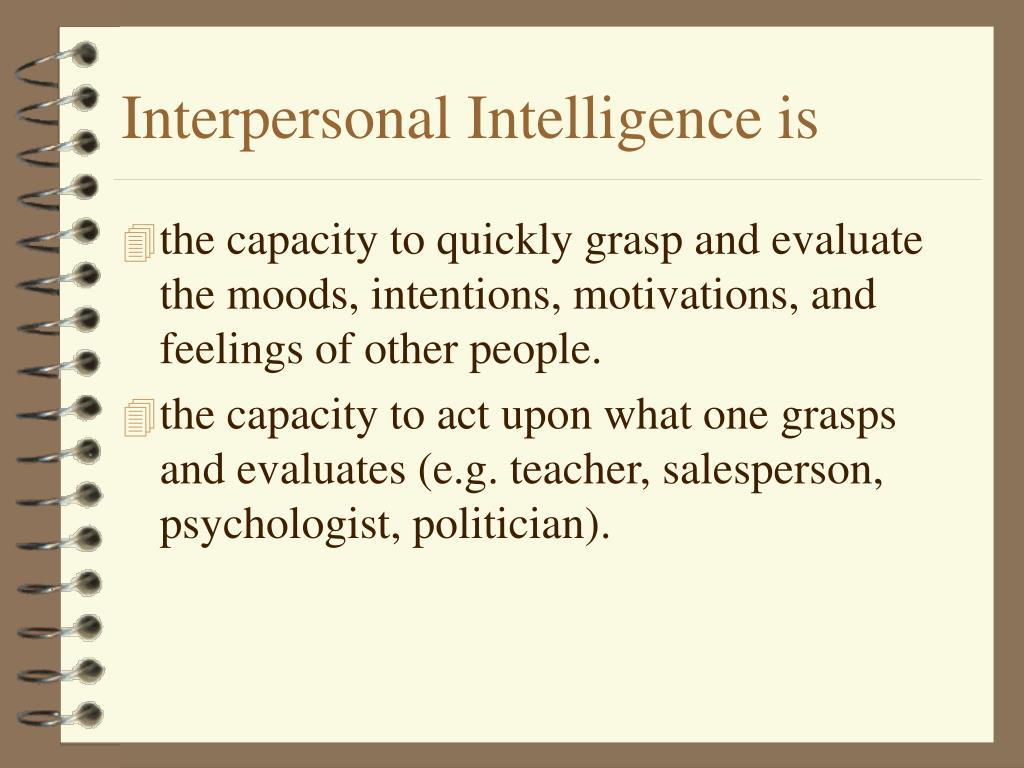 Interpersonal Intelligence is