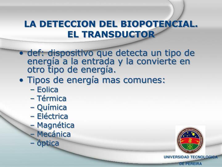LA DETECCION DEL BIOPOTENCIAL. EL TRANSDUCTOR
