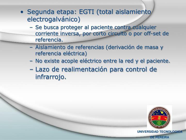 Segunda etapa: EGTI (total aislamiento electrogalvánico)