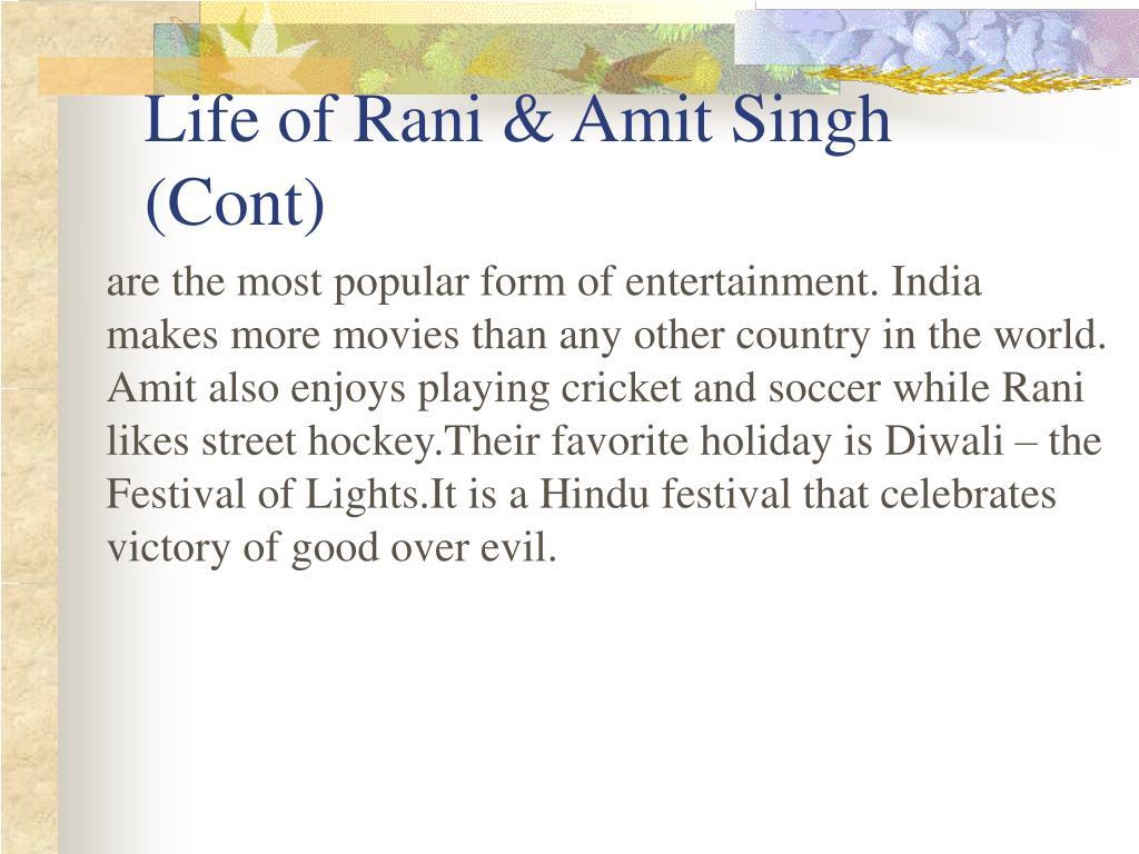 Life of Rani & Amit Singh (Cont)