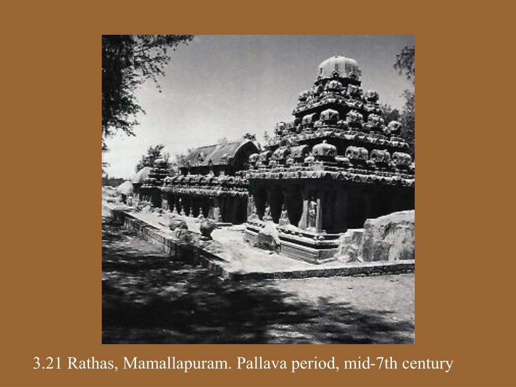 3.21 Rathas, Mamallapuram. Pallava period, mid-7th century