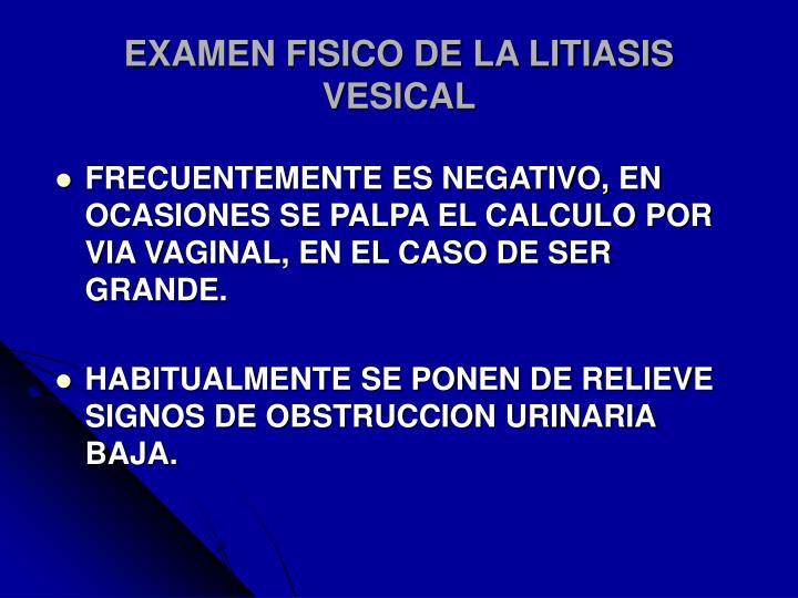 EXAMEN FISICO DE LA LITIASIS VESICAL