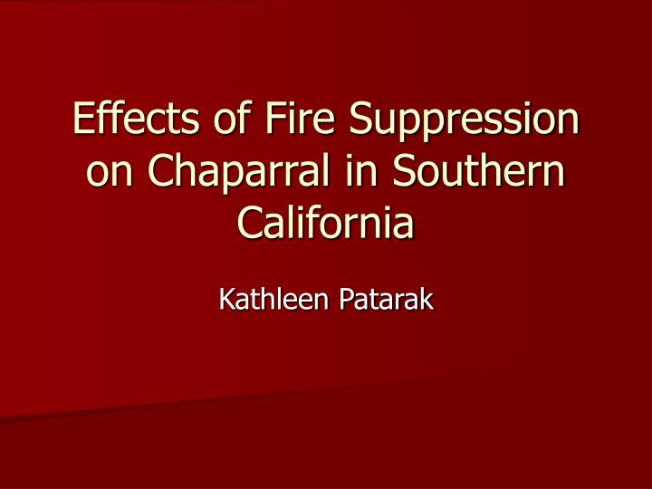 Effects of fire suppression on chaparral in southern california