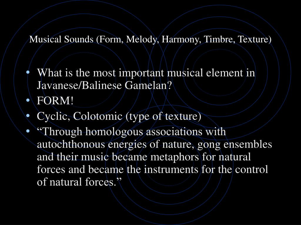 Musical Sounds (Form, Melody, Harmony, Timbre, Texture)