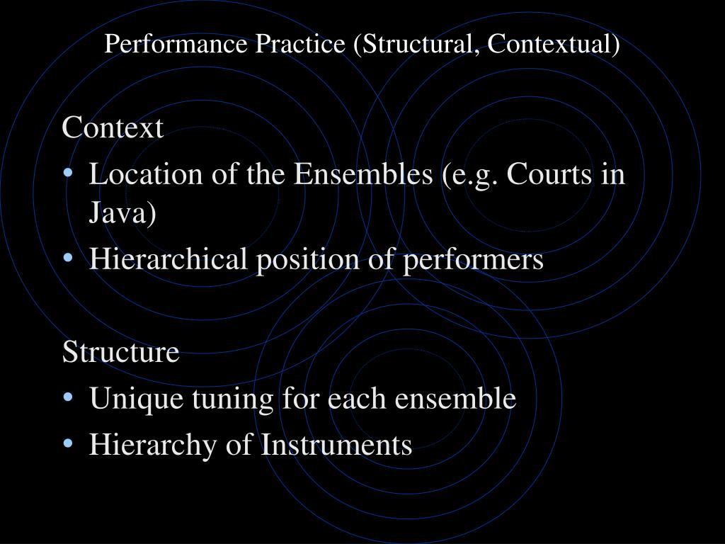 Performance Practice (Structural, Contextual)