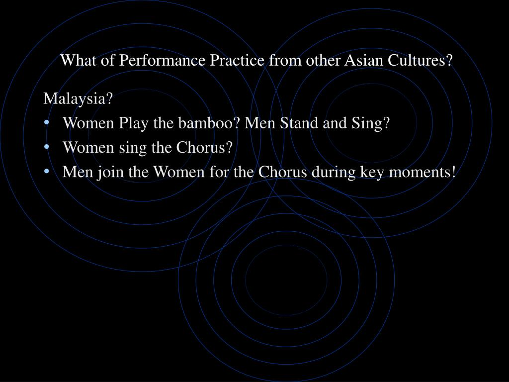 What of Performance Practice from other Asian Cultures?