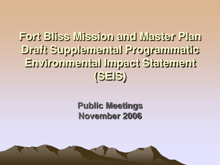 Fort Bliss Mission and Master Plan Draft Supplemental Programmatic Environmental Impact Statement (S...
