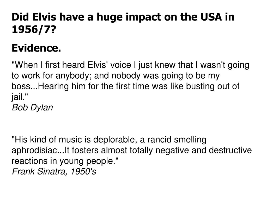 Did Elvis have a huge impact on the USA in 1956/7?