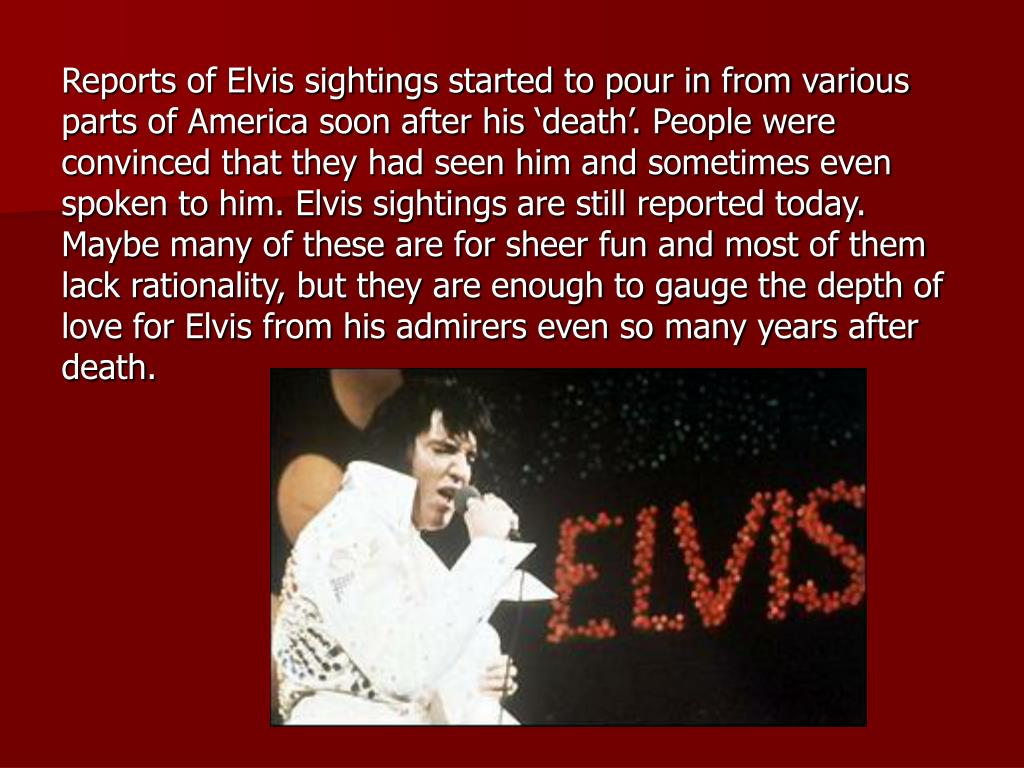Reports of Elvis sightings started to pour in from various