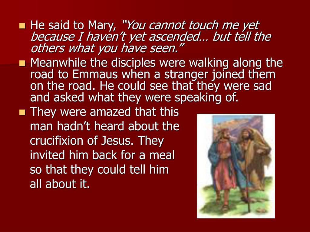 He said to Mary,