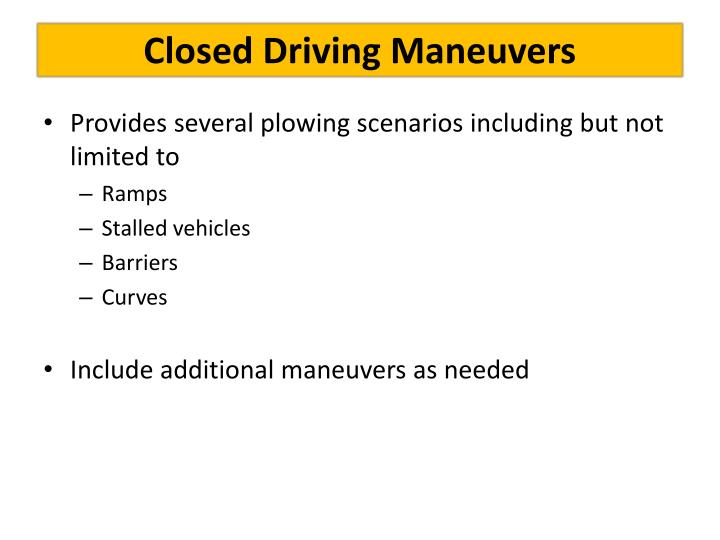Closed Driving Maneuvers