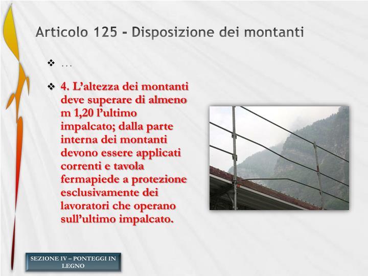 Articolo 125 - Disposizione dei montanti