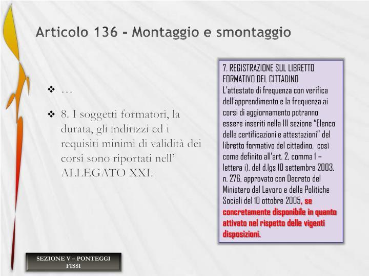 Articolo 136 - Montaggio e smontaggio