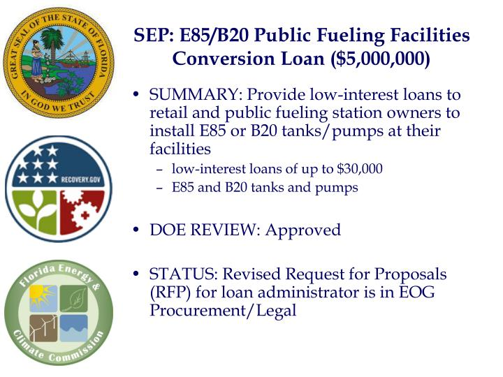 SEP: E85/B20 Public Fueling Facilities Conversion Loan ($5,000,000)