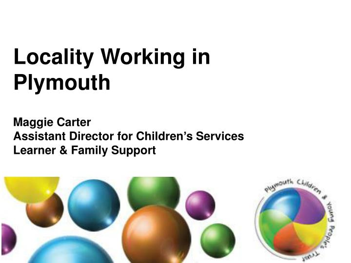 Locality working in plymouth