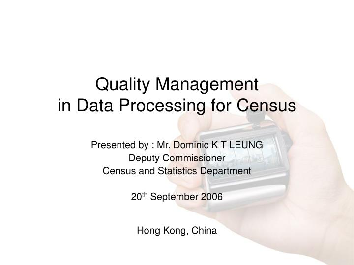 Quality management in data processing for census