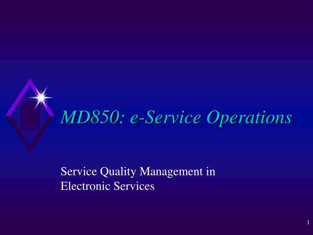 MD850: e-Service Operations