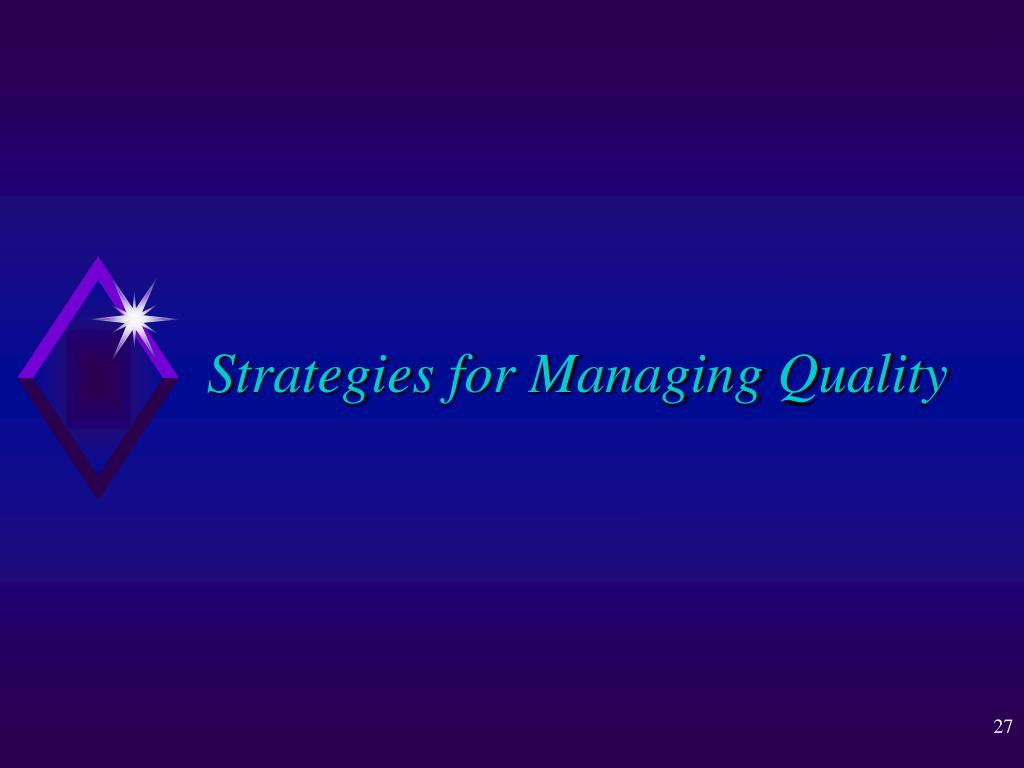 Strategies for Managing Quality