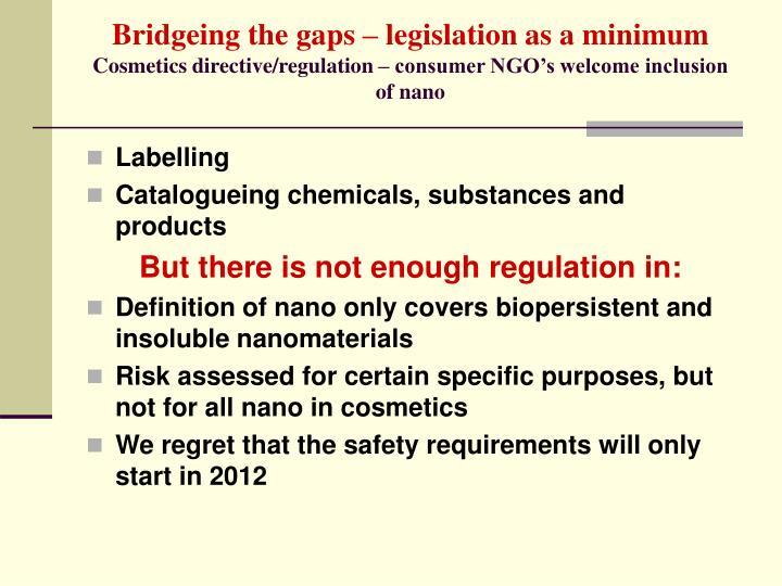 Bridgeing the gaps – legislation as a minimum