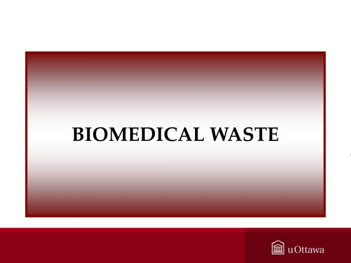 BIOMEDICAL WASTE
