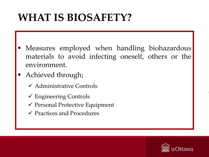 WHAT IS BIOSAFETY?