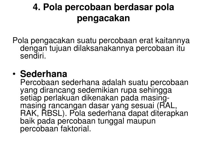 4. Pola percobaan berdasar pola pengacakan