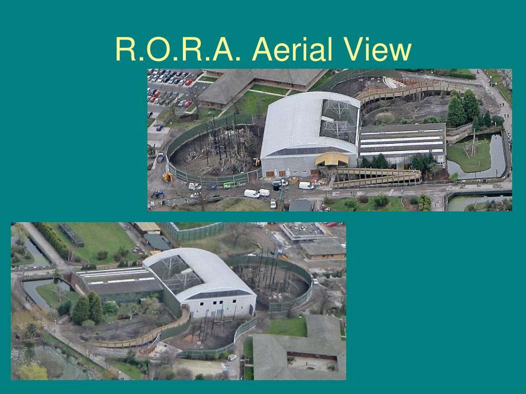 R.O.R.A. Aerial View